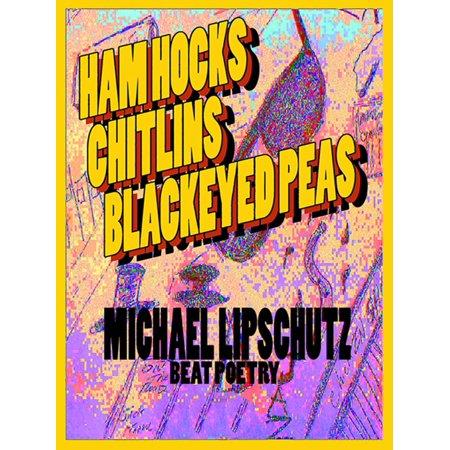 Hamhocks Chitlins Black Eyed Peas - eBook