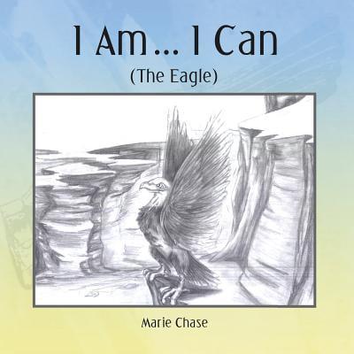 I Am... I Can : (the Eagle)