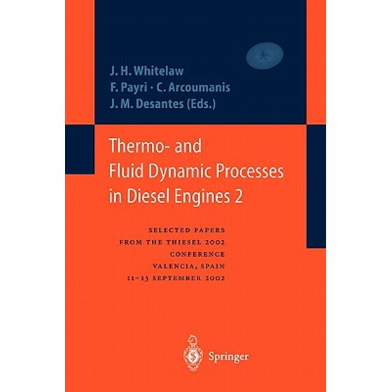 Thermo- And Fluid Dynamic Processes in Diesel Engines 2 : Selected Papers  from the Thiesel 2002 Conference, Valencia, Spain, 11-13 September 2002 *