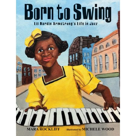 Born to Swing : Lil Hardin Armstrong's Life in
