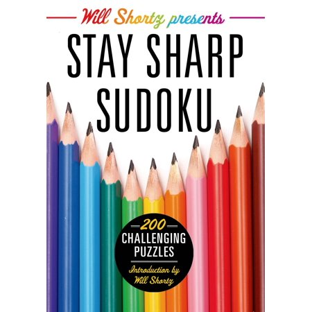 Will Shortz Presents Stay Sharp Sudoku  200 Challenging Puzzles