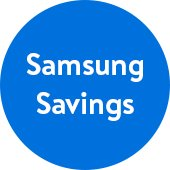 Shop today and save. Samsung savings.