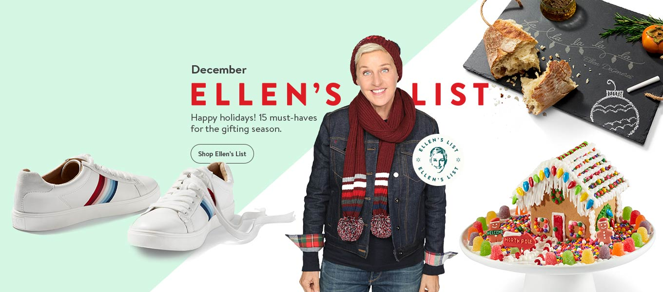 December. Ellen's list. Happy holidays! 15 must-haves for the gifting season.