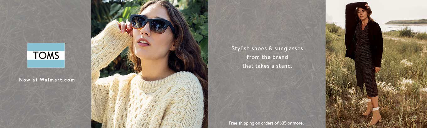 Now at Walmart.com. Toms. Stylish shoes and sunglasses from the brand that takes a stand. Free shipping on orders of $35 or more.
