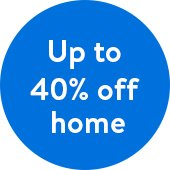 Up to 40 percent off home. Up to 40 percent off select items.