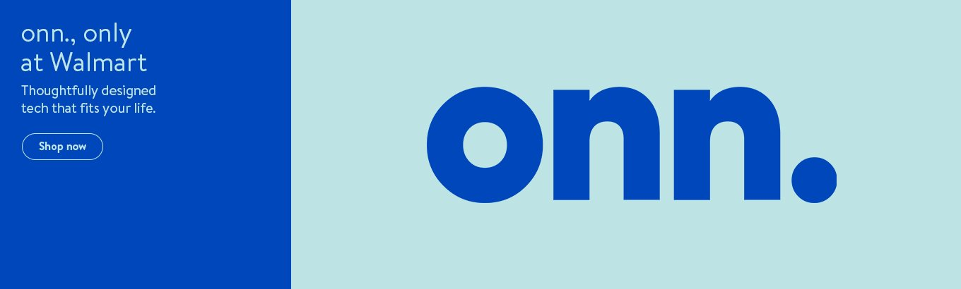 onn., only at Walmart.Thoughtfully designed tech that fits your life. Shop now.