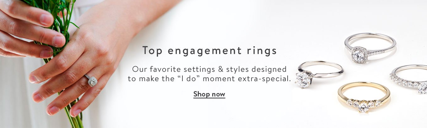 "Top engagement rings. Our favorite settings & styles designed to make the ""I do"" moment extra-special. Shop now."