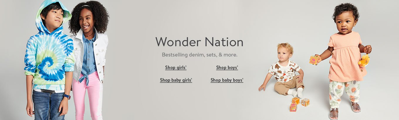 Wonder Nation. Bestselling denim, sets, and more. Shop girls'. Shop boys'. Shop baby girls'. Shop baby boys'.