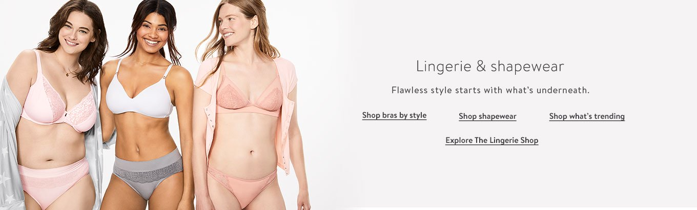 8111f9786ee4d Lingerie & shapewear. Flawless style starts with what's underneath. Shop  bras by style.