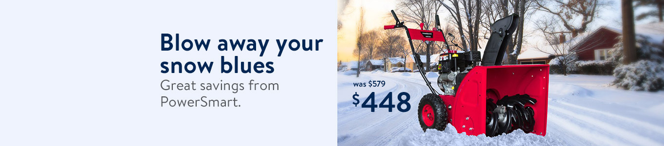 Blow away your snow blues. Great savings from PowerSmart, starting at $448 (was $579).