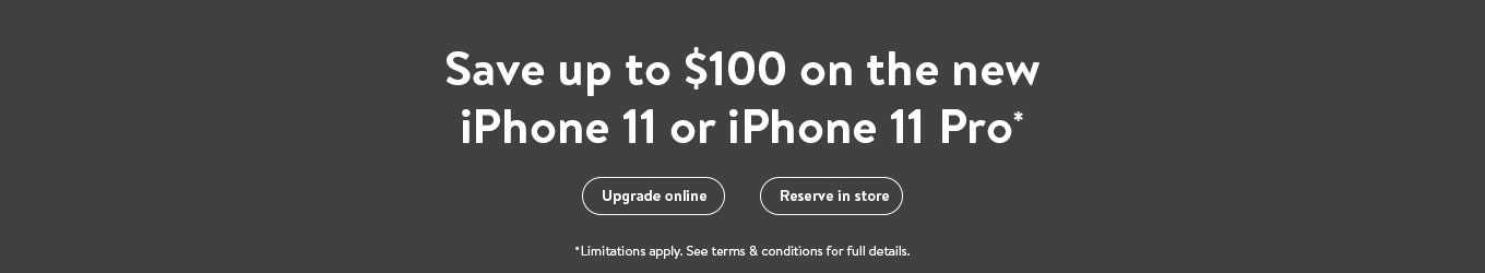Save up to $100 on the new iPhone 11 or iPhone 11 Pro.*