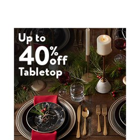 Up to 40% off Tabletop: Tabletop Deals