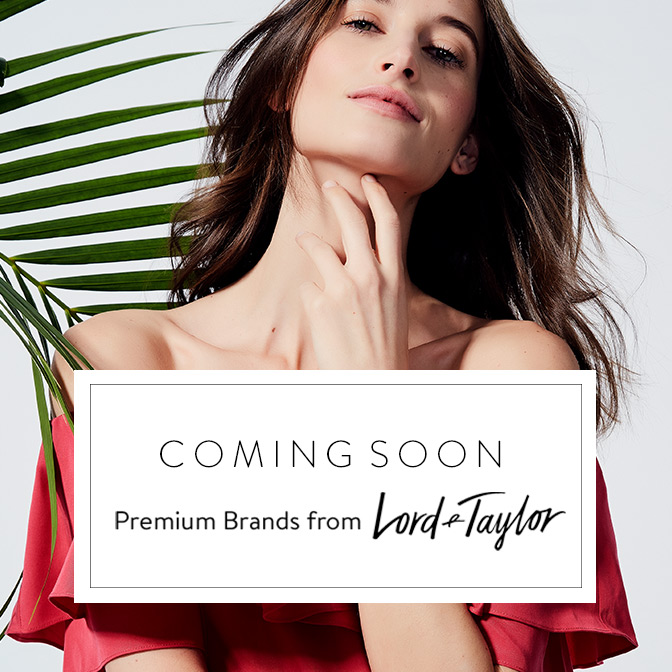 Coming Soon Premium Brands from Lord & Taylor