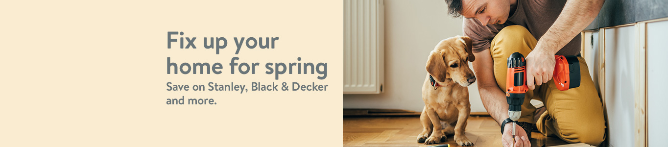 Fix up your home for spring with Stanley, Black & Decker and more.
