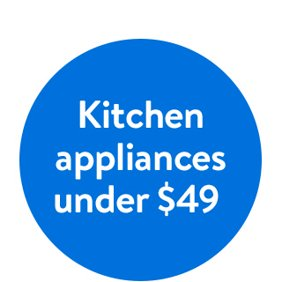 Shop kitchen appliances under forty nine dollars.