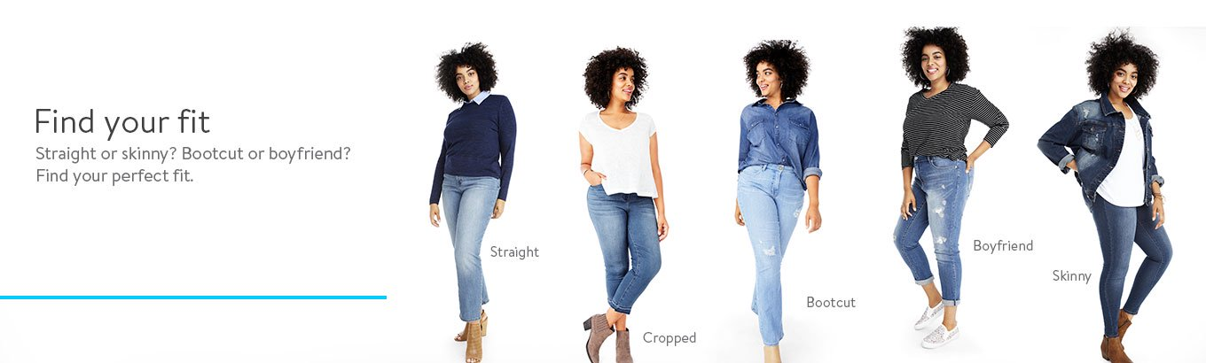 75e6066e2 Find your fit Straight or skinny  Bootcut or boyfriend  Find your perfect  fit.