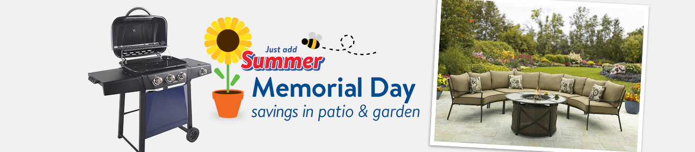 Just add summer! Memorial Day savings in patio & garden.