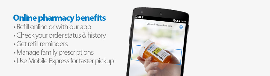 Online pharmacy benefits. Refill online or with our app. Check your order history and status, get refill reminders and more.