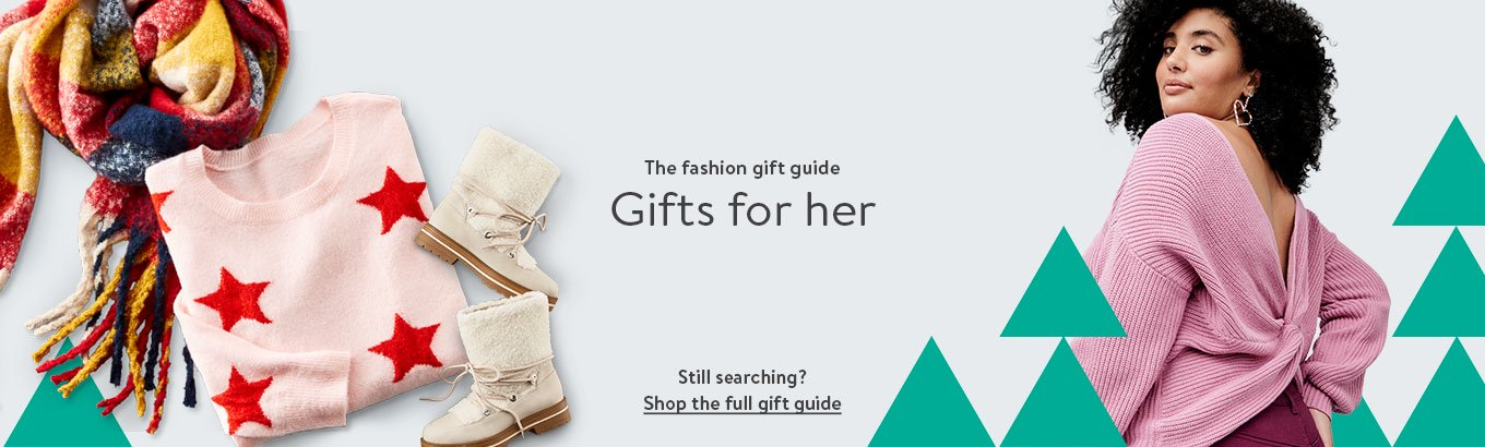 The fashion gift guide. Gifts for her. Still searching? Shop the full gift guide.