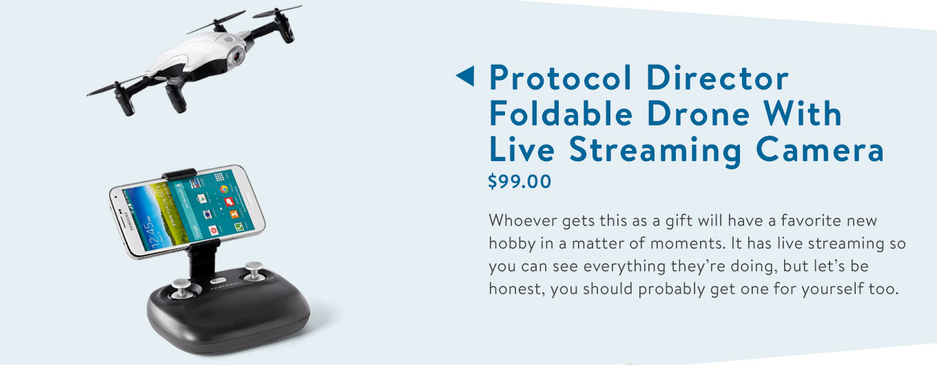 Whoever gets this as a gift will have a favorite new hobby in a matter of moments. It has live streaming so you can see everything they?re doing, but let?s be honest, you should probably get one for yourself too.