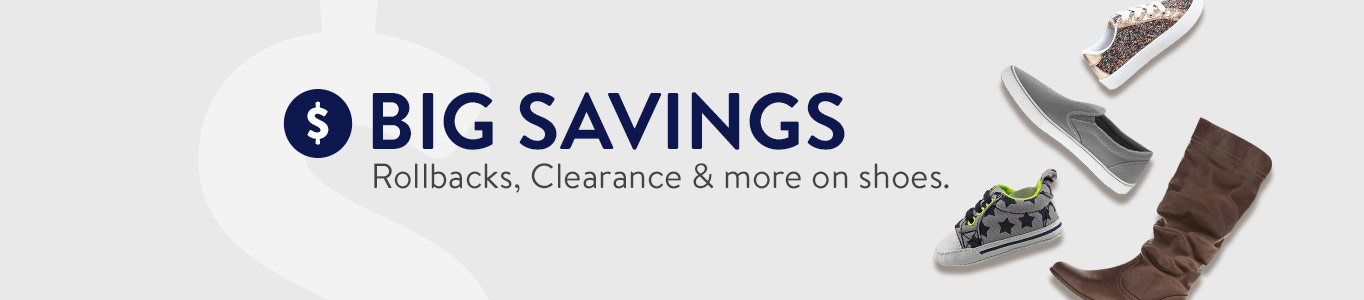 BIG SAVINGS. Rollbacks, Clearance & more on shoes.