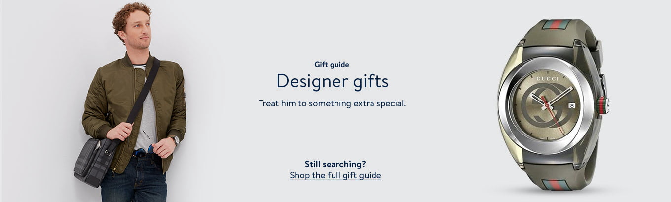 Gift guide. Designer gifts. Treat him to something extra special. Still searching? Shop the full gift guide.