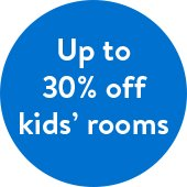 Shop up to 30 percent off kids' rooms.