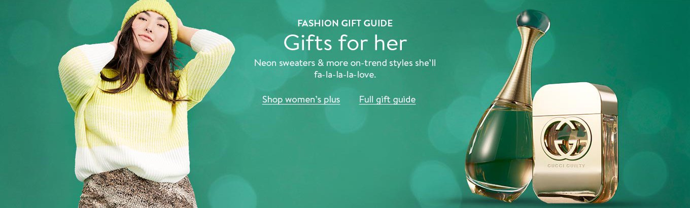 Fashion gift guide: gifts for her. Shop women's plus. Still searching? Shop the full fashion gift guide.