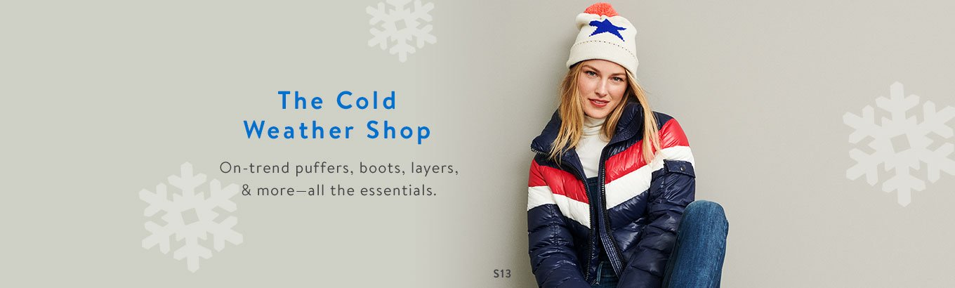 The Cold Weather Shop. On-trend puffers, boots, layers, and more. all the essentials.