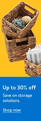 Savings Center. Up to 30% off on storage solutions.
