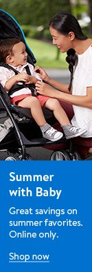 Summer with baby. Get great savings on summer favorites. Online only. Ends June 13.
