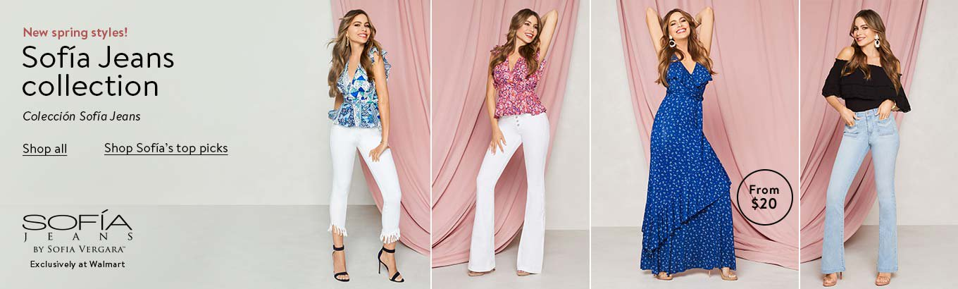 New spring styles starting at twenty dollars from Sofia Jeans by Sofia Vergara, exclusively at Walmart.com. Shop all. Shop Sofia's top picks.
