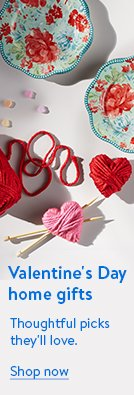 Valentine's Day home gifts. Thoughtful picks they'll love. Shop now.