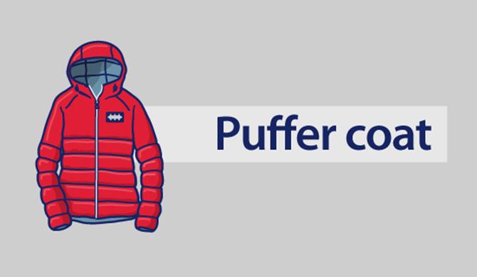 Puffer coat.