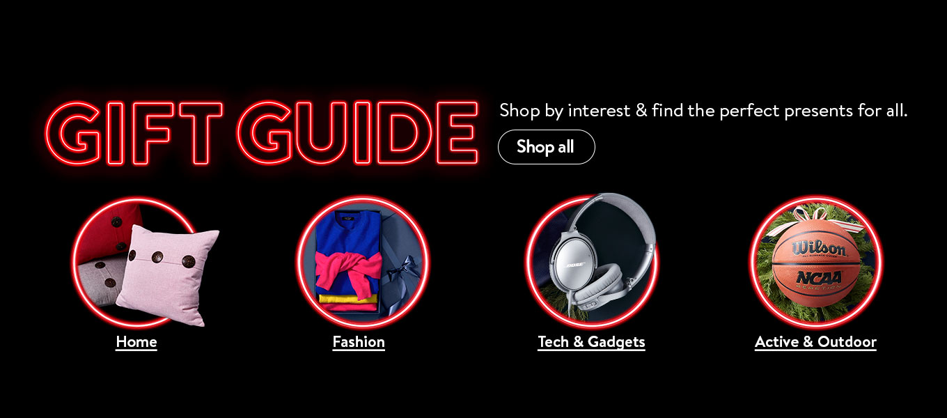 Gift guide. Shop by interest and find the perfect presents for all. Tech and gadgets. Fashion. Active and outdoor. Home. Shop all.