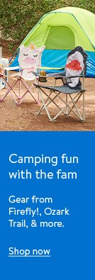 Camping fun with the fam. Gear from��Firefly!,��Ozark Trail, and more. Shop now.