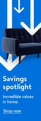 Savings spotlight. Incredible values in home.