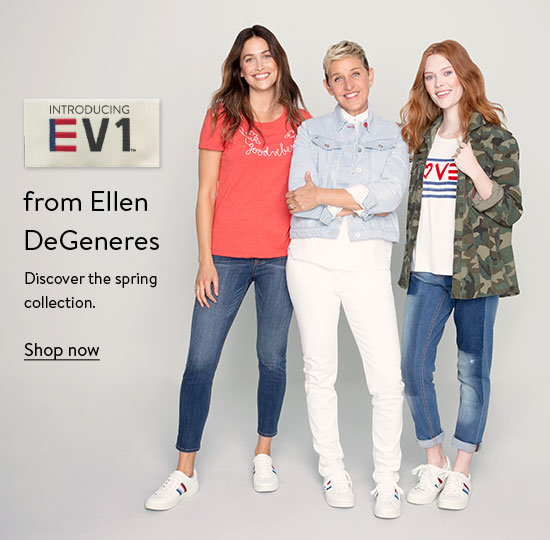 Introducing EV1 from Ellen DeGeneres. Discover the spring collection. Shop  now. d7a7eac070