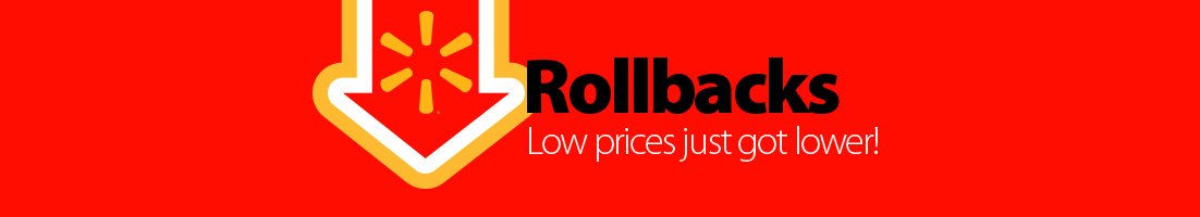 Rollbacks. Low prices just got lower.