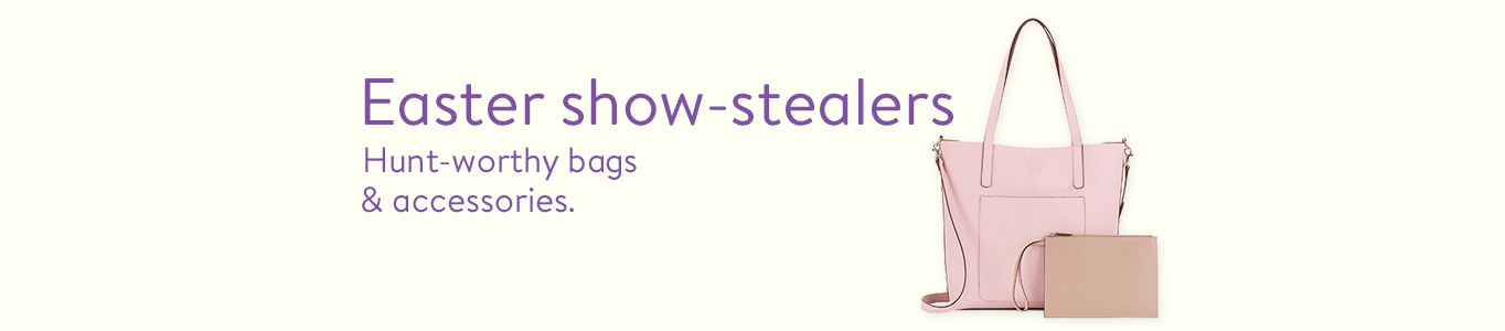 Easter show-stealers. Hunt-worthy bags & accessories.
