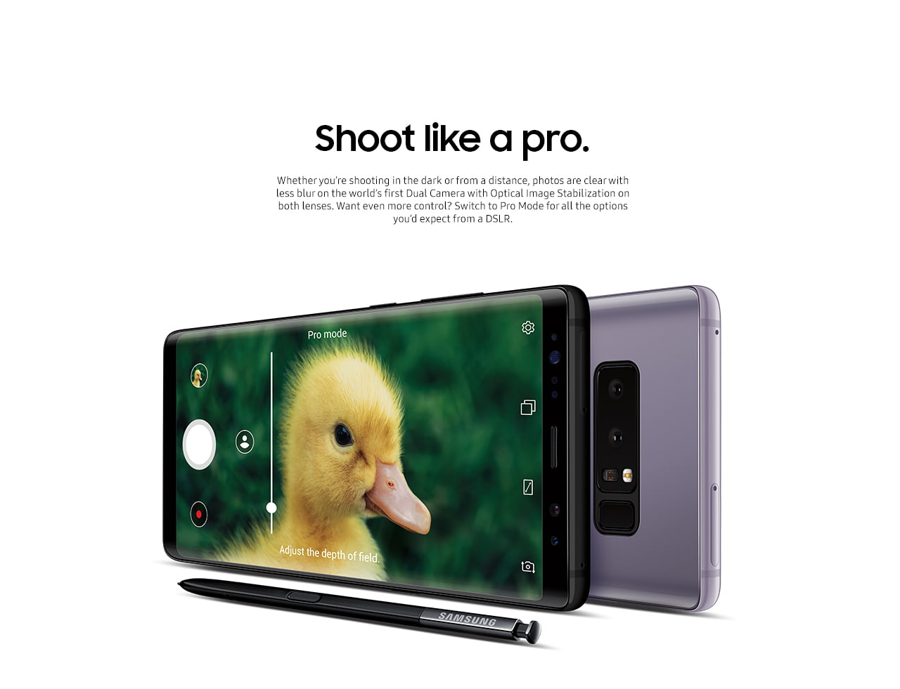 Shoot like a pro. Whether you are shoting in the dark or from a distance, photos are clear with less blur on the world's first dual camera with optical image stabilization on both lenses. Want even more control? switch toPro Mode for all the options you would expect from a DSLR.