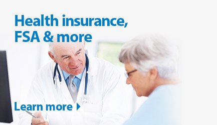 Health Insurance, Flexible Spending Accounts and more. Learn more.
