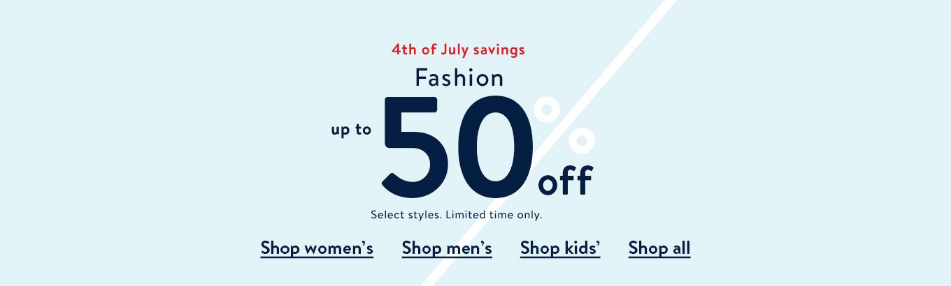 e713bbd3e760 Fashion up to 50% off. Select styles. Limited