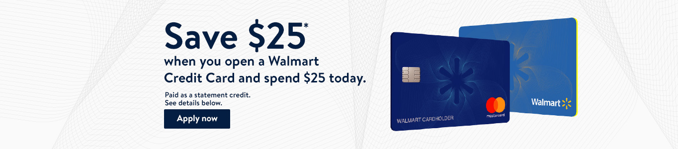 Spend $25, get $25 when you open a Walmart Credit Card and spend $25 or more on purchases today.