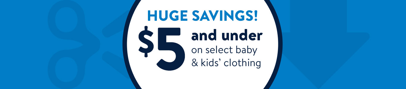 HUGE SAVINGS! Baby and kids' clothing for $5 and under