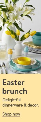 Home for Easter. Shop dinnerware and decor.