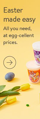 Easter made easy. All you need, at egg-cellent prices.