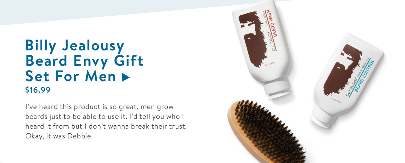 I?ve heard this product is so great, men grow beards just to be able to use it. I?d tell you who I heard it from but I don?t wanna break their trust. Okay, it was Debbie.