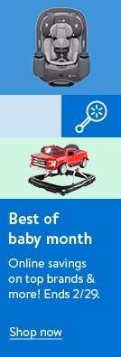 Best of baby month. Get online savings on top brands and more! Ends February 29th. Shop now