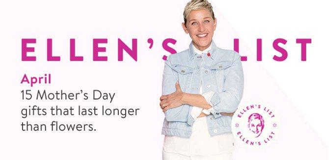 41d529ec14695 Ellen s list. April 15 Mother s Day gifts that last longer than ...